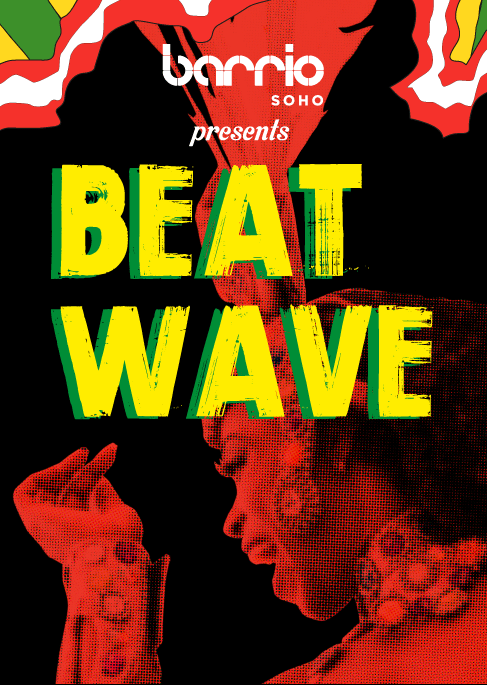BEAT WAVE at Barrio Soho - Fridays in Soho