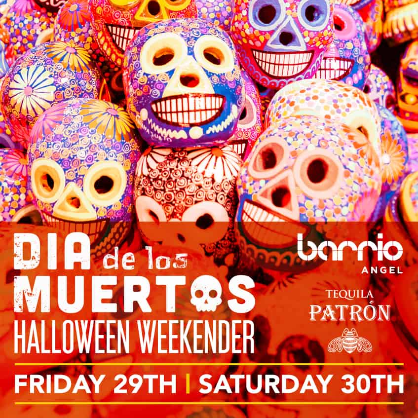 DAY OF THE DEAD WEEKENDER BARRIO ANGEL