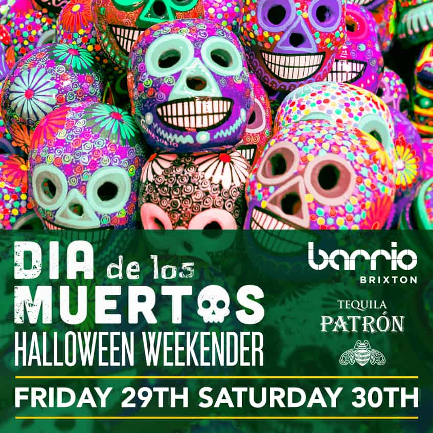 DAY OF THE DEAD WEEKENDER BARRIO BRIXTON